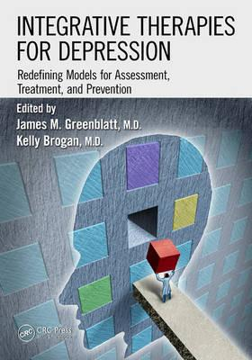 Integrative Therapies for Depression : Redefining Models for Assessment, Treatment and Prevention