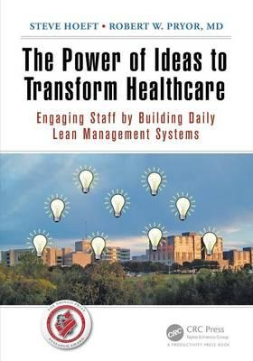 The Power of Ideas to Transform Healthcare : Steve Hoeft