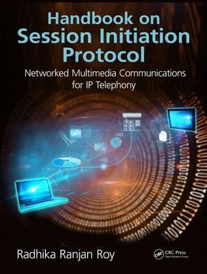 Handbook on Session Initiation Protocol : Networked Multimedia Communications for IP Telephony