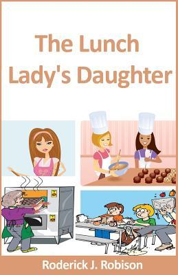 Italian workbook download The Lunch Ladys Daughter PDF by Roderick J Robison
