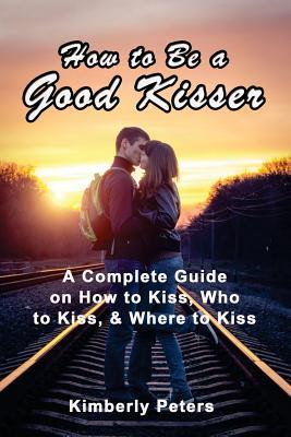 How to be a great kisser