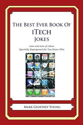 The Best Ever Book of Itech Jokes : Lots and Lots of Jokes Specially Repurposed for You-Know-Who