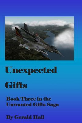 Unexpected Gifts : Book Three in the Unwanted Gifts Saga