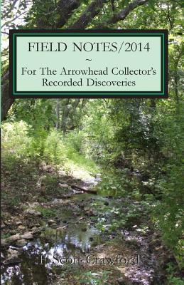 Field Notes/2014 for the Arrowhead Collector's Recorded Discoveries