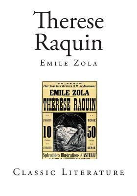 is thérèse raquin a naturalist novel In these two novels, which are the manifestation of the naturalism,  keys words:  zola, naturalism, hallucination, thérèse raquin, madeleine férat.