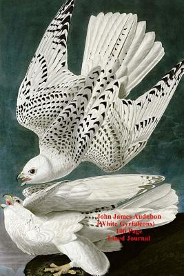 John James Audubon (White Gyrfalcons) 100 Page Lined Journal : Blank 100 Page Lined Journal for Your Thoughts, Ideas, and Inspiration