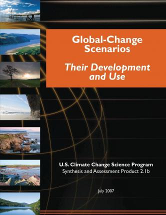 Global-Change Scenarios : Their Development and Use