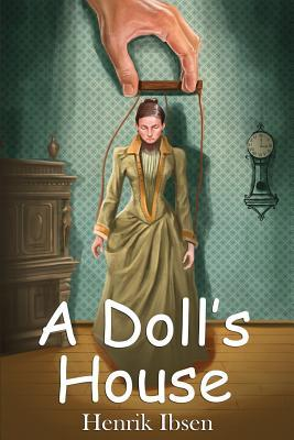 ibsen a dolls house And if ibsen is the big daddy of theatrical realism, then a doll's house is his prodigal son, er, daughter after a few smaller successes with plays such as brand, peer.