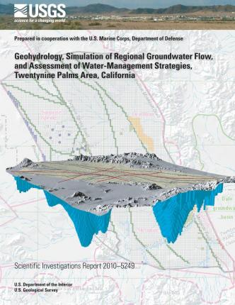 Geohydrology, Simulation of Regional Groundwater Flow, and Assessment of Water-Management Strategies, Twentynine Palms Area, California