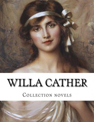 10 Things You Probably Didn't Know About Willa Cather