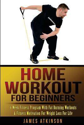 Home Workout for Beginners : 6 Week Fitness Program with Fat Burning Workouts & F