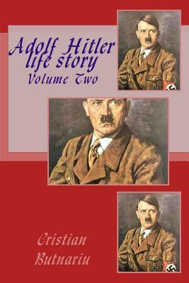 the life story of adolf hitler Adolf hitler was a german politician, demagogue, pan-german revolutionary,  and leader of the nazi party.