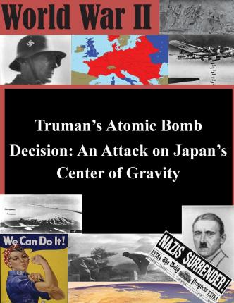 Whose decision was it to drop the atomic bomb on Hiroshima?