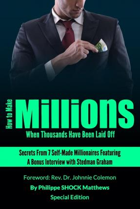 How to Make Millions When Thousands Have Been Laid Off Featuring Stedman Graham