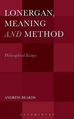 Lonergan, Meaning and Method : Philosophical Essays