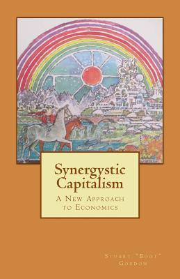 Synergistic Capitalism : A New Approach to Economics
