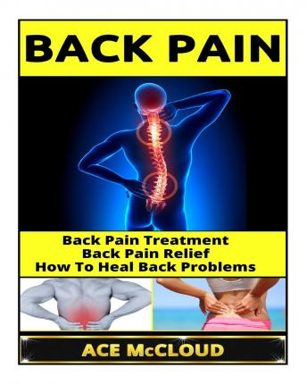 Back Pain : Back Pain Treatment- Back Pain Relief- How to Heal Back Problems