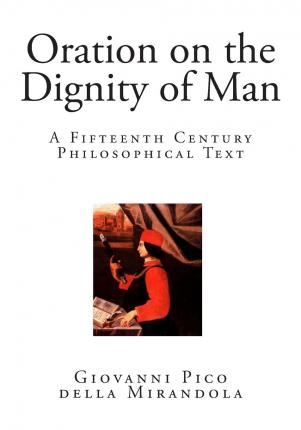 a review of pico della mirandolas oration on the dignity of man Get an answer for 'what is the main idea of pico della mirandola's oration on the dignity of man' and find homework help for other oration on the dignity of man.