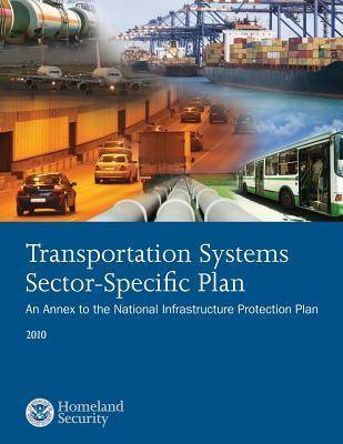 Transportation Systems Sector-Specific Plan : An Annex to the National Infrastructure Protection Plan 2010