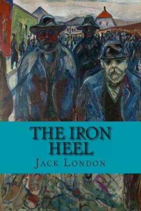 The Iron Heel Summary & Study Guide