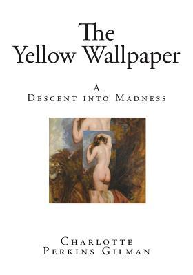 an analysis of the essence of the journey to madness in the yellow wall paper by charlotte perkins g Start studying praxis ii english combination learn vocabulary the story is an allegory of the believer's journey toward 2 part analysis of a poetic.