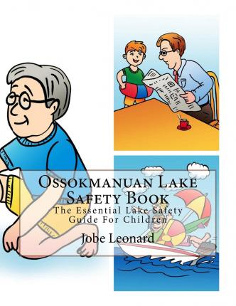 Ossokmanuan Lake Safety Book : The Essential Lake Safety Guide for Children