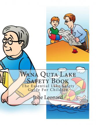 Wana Quta Lake Safety Book : The Essential Lake Safety Guide for Children