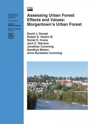 Assessing Urban Forest Effects and Values : Morgantown's Urban Forests