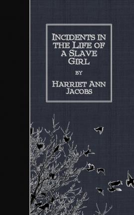 an analysis of incidents in the life of a slave girl an autobiographical narrative by harriet jacobs The way to freedom in harriet ann jacobs's incidents in the life of a slave girl this paper focuses on the analysis of this novel by harriet ann jacobs.
