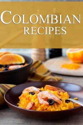 Ben terrence colombian recipes pdf online download pdf file forumfinder Gallery