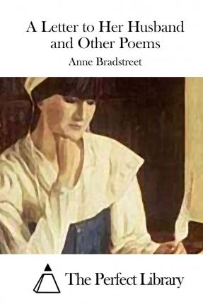 the scarlet letter and anne bradstreet Selections include poetry from anne bradstreet to jorie graham the fiction of  herman melville, gertrude stein, and william faulkner benjamin franklin's.