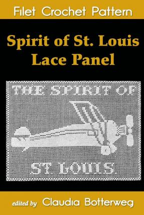 Spirit of St. Louis Lace Panel Filet Crochet Pattern : Complete Instructions and Chart