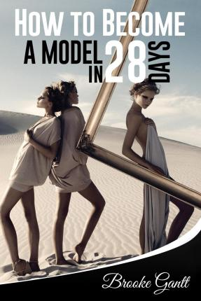 How to Become a Model in 28 Days