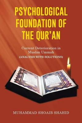 Psychological Foundation of the Qur'an II : Current Deterioration N Muslim Ummah (Analysis with Solutions)