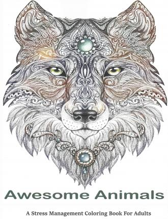 Awesome Animals Adult Coloring Books Bestsellers 9781515077831