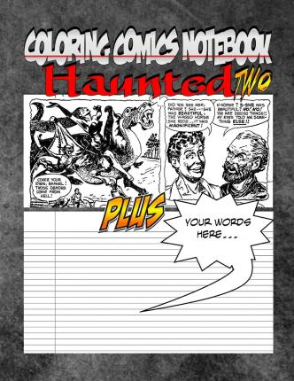 Coloring Comics Notebook - Haunted Two : Volume Two! the Haunted Writing and Coloring Comic Notebook You Now Want!