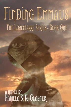 Finding Emmaus : The Lodestarre - Book One