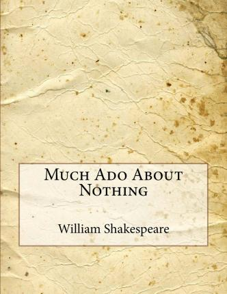 much ado about nothing a comedy of errors by william shakespeare No fear shakespeare puts shakespeare's the comedy of errors measure for measure the merchant of venice a midsummer night's dream much ado about nothing.