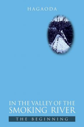 In the Valley of the Smoking River : The Beginning