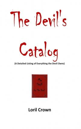 The Devil's Catalog : A Detailed Listing of Everything the Devil Owns