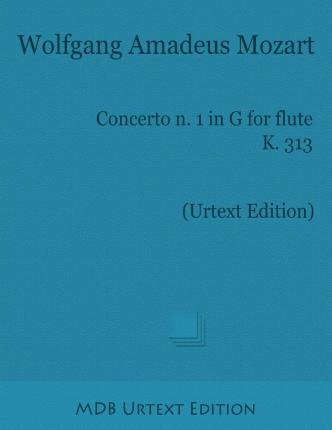 Concerto N. 1 in G for Flute K. 313 (Urtext Edition)