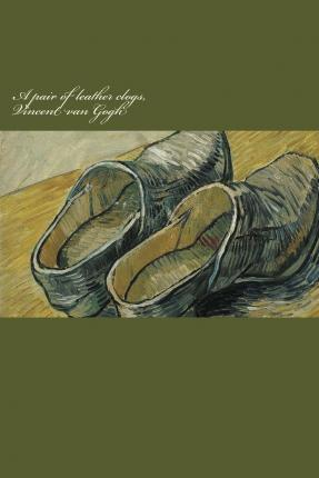 A Pair of Leather Clogs, Vincent Van Gogh : Blank Journal / Notebook / Composition Book, 140 Pages, 6 X 9 Inch (15.24 X 22.86 CM) Laminated