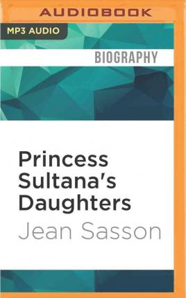 princess sultana Princess sultana's circle by jean sasson 40 of 5 stars (paperback 9780967673769.