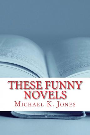 These Funny Novels : Outragious
