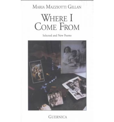 Where I Come from : Selected and New Poems