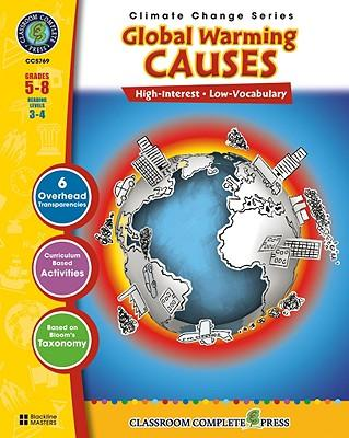 Global Warming: Causes, Grades 5-8 : Reading Levels 3-4