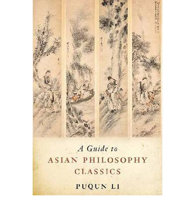 A Guide to Asian Philosophy Classics