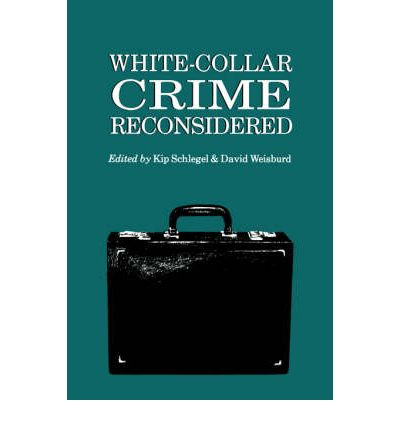 White Collar Crime Reconsidered