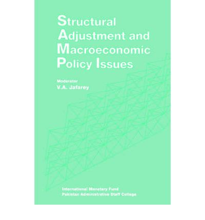 Structural Adjustment and Macroeconomic Policy Issues: Papers Presented at a Seminar Held in Lahore, Pakistan, October 26-28, 1991