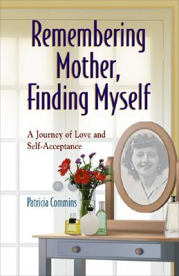 Download di libri di testo italiani Remembering Mother, Finding Myself : A Journey of Love and Self-acceptance PDF by Patricia Commins
